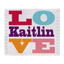 I Love Kaitlin Throw Blanket