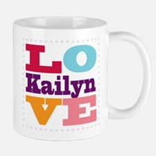 I Love Kailyn Mug