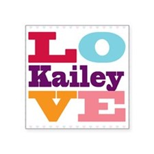 "I Love Kailey Square Sticker 3"" x 3"""