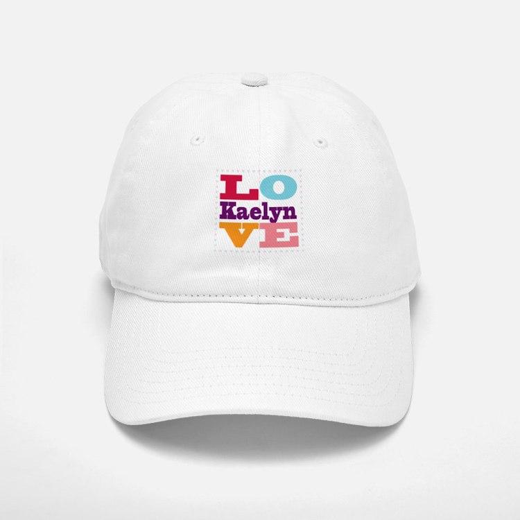 I Love Kaelyn Baseball Baseball Cap