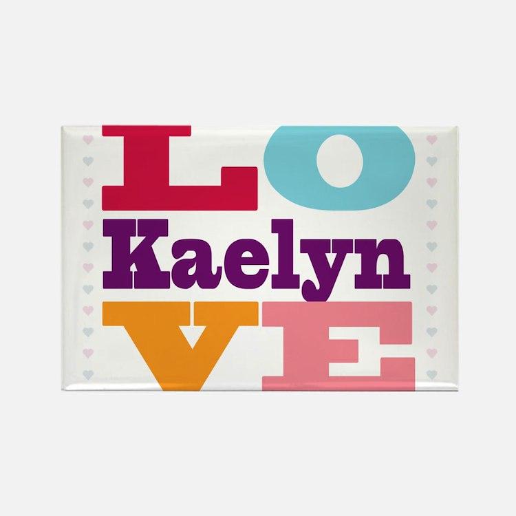 I Love Kaelyn Rectangle Magnet