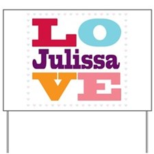 I Love Julissa Yard Sign