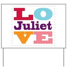 I Love Juliet Yard Sign