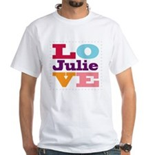 I Love Julie Shirt