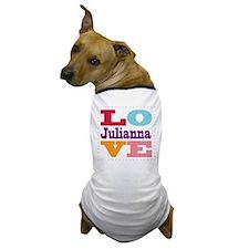 I Love Julianna Dog T-Shirt