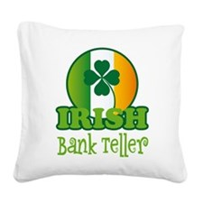 Irish Bank Teller St Patricks Square Canvas Pillow