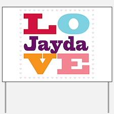 I Love Jayda Yard Sign