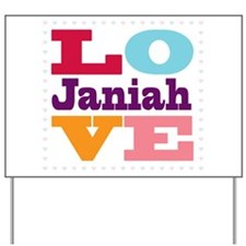 I Love Janiah Yard Sign
