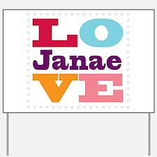I Love Janae Yard Sign