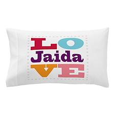 I Love Jaida Pillow Case