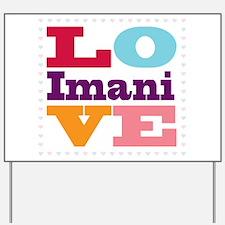 I Love Imani Yard Sign