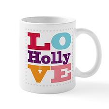 I Love Holly Mug