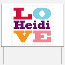 I Love Heidi Yard Sign