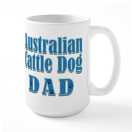 Australian Cattle Dog Dad Large Mug