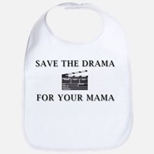 Save The Drama for Your Mama! Bib
