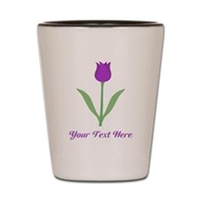 Purple Tulip with Custom Text. Shot Glass