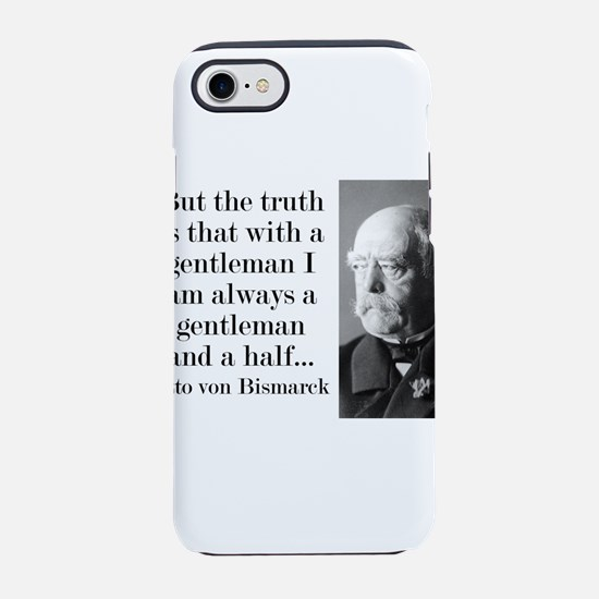 But The Truth Is - Bismarck iPhone 7 Tough Case