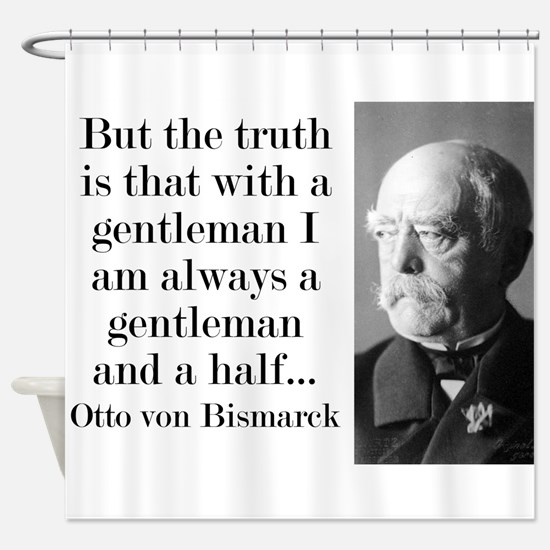 But The Truth Is - Bismarck Shower Curtain