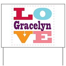 I Love Gracelyn Yard Sign
