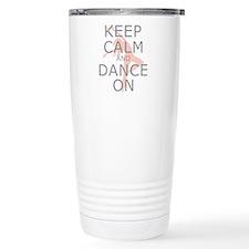 Modern Keep Calm and Dance On Travel Mug