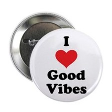 "I Love Good Vibes 2.25"" Button"