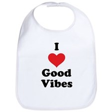 I Love Good Vibes Bib