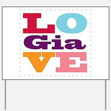 I Love Gia Yard Sign