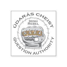 Irish Rebel Gear (TM) Question Authority Square St
