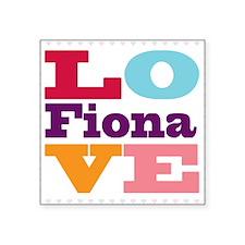 "I Love Fiona Square Sticker 3"" x 3"""