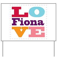 I Love Fiona Yard Sign