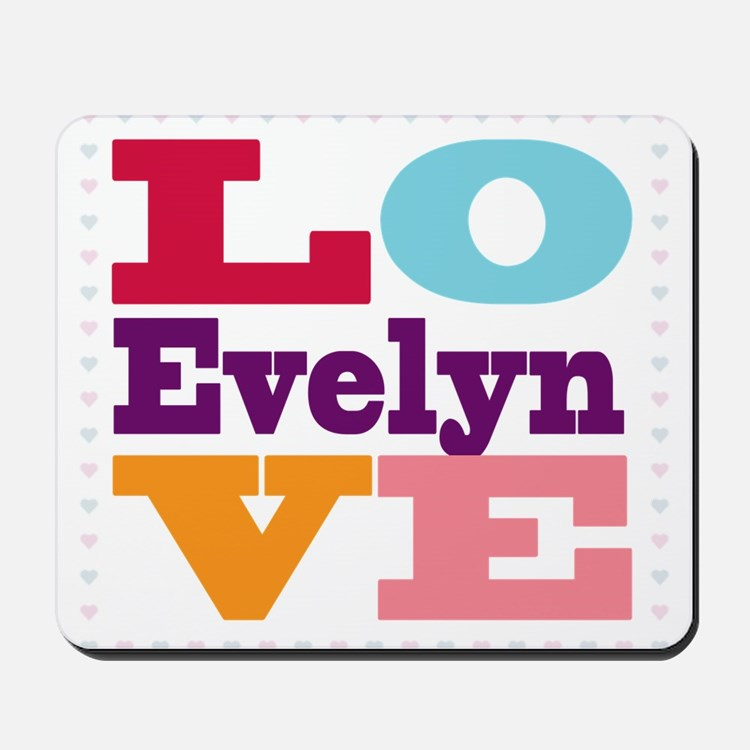 I Love Evelyn Mousepad