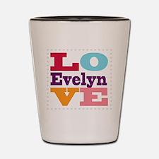 I Love Evelyn Shot Glass