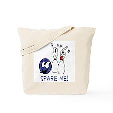 Spare Me! Tote Bag