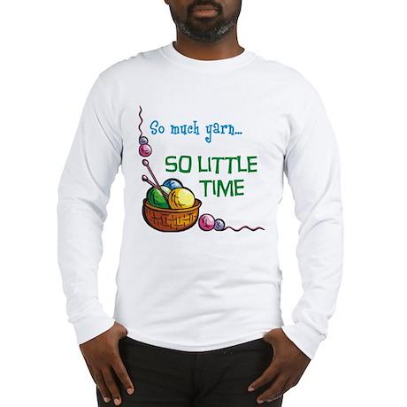 So Much Yarn... Long Sleeve T-Shirt