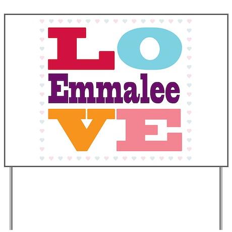 I Love Emmalee Yard Sign