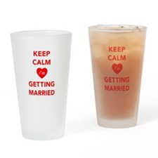 Keep Calm I'm Getting Married Drinking Glass