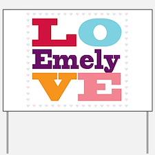 I Love Emely Yard Sign