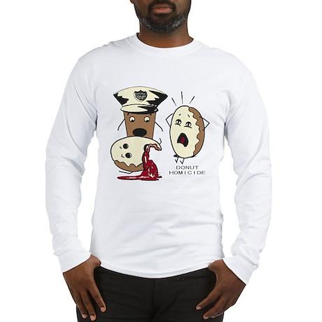 Donut Homicide Long Sleeve T-Shirt