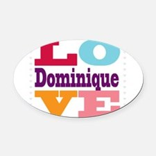 I Love Dominique Oval Car Magnet