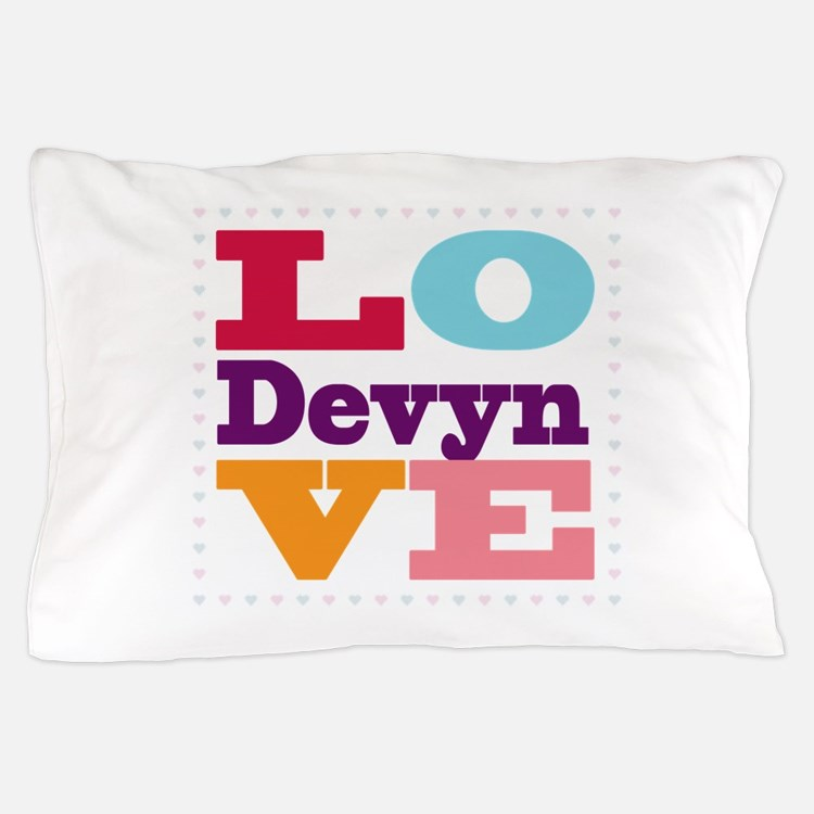 I Love Devyn Pillow Case