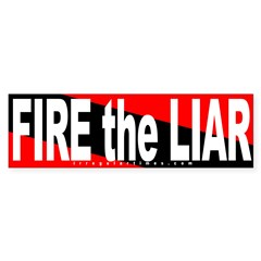 Fire the Liar (Bumper Sticker)