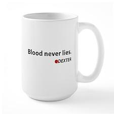 Blood never lies. Mug