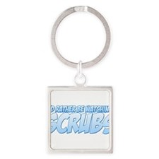 I'd Rather Be Watching Scrubs Square Keychain