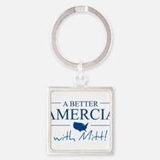 A Better Amercia with Mitt! Square Keychain