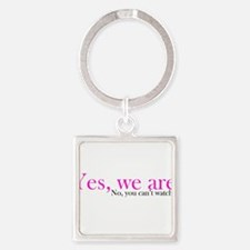 Yes, we are. Square Keychain