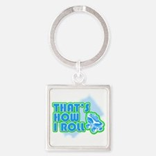 That's How I Roll Square Keychain