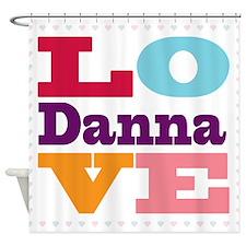 I Love Danna Shower Curtain