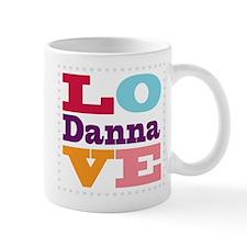 I Love Danna Small Mug