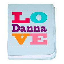 I Love Danna baby blanket