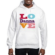 I Love Danna Hoodie Sweatshirt